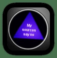 Magic 8 Ball: My sources say no