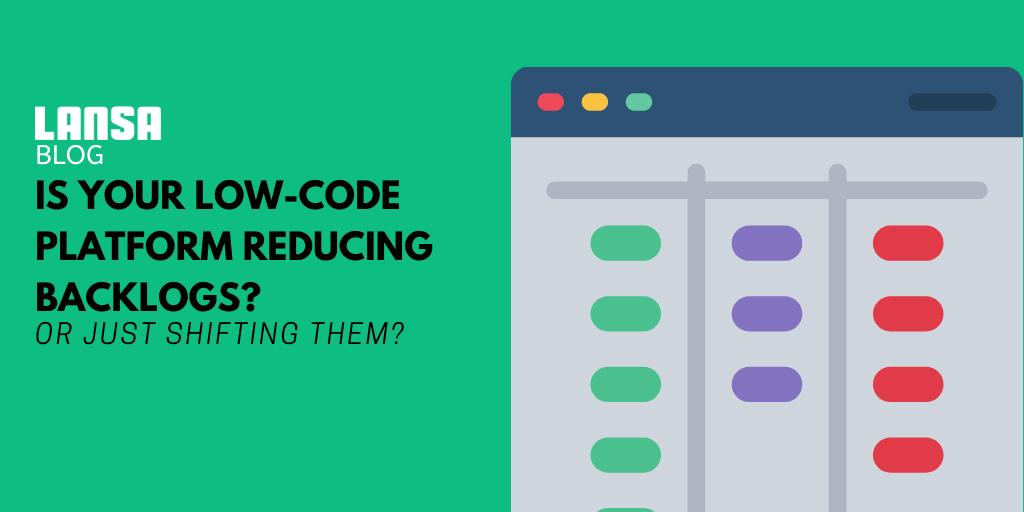 LANSA Low-Code Reduces Backlogs
