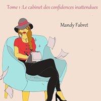 Entre vous et moi, tome 1: Le cabinet des confidences inattendues de Mandy Fabret