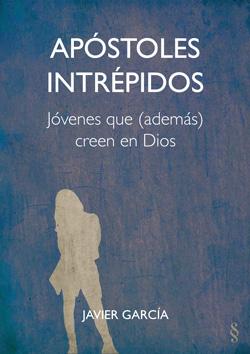 Escribir y editar: el caso práctico de «Apóstoles intrépidos»