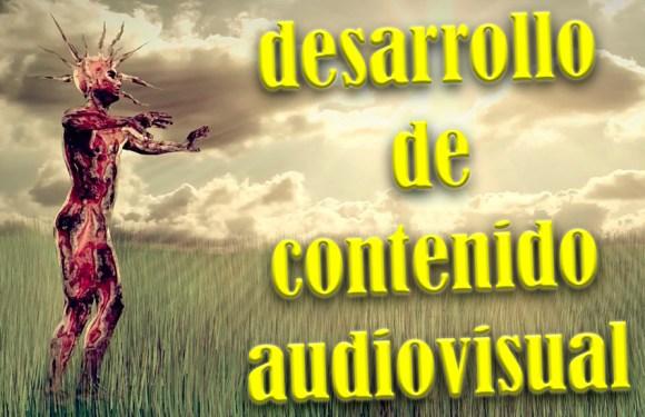 DESARROLLO DE CONTENIDO AUDIOVISUAL