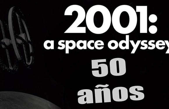 50 AÑOS DE 2001, UNA ODISEA DEL ESPACIO