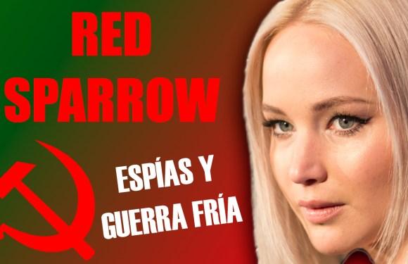 RED SPARROW, MUJERES ESPÍA Y GUERRA FRÍA