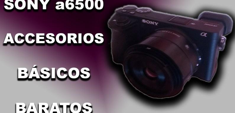 SONY a6500: ACCESORIOS BARATOS