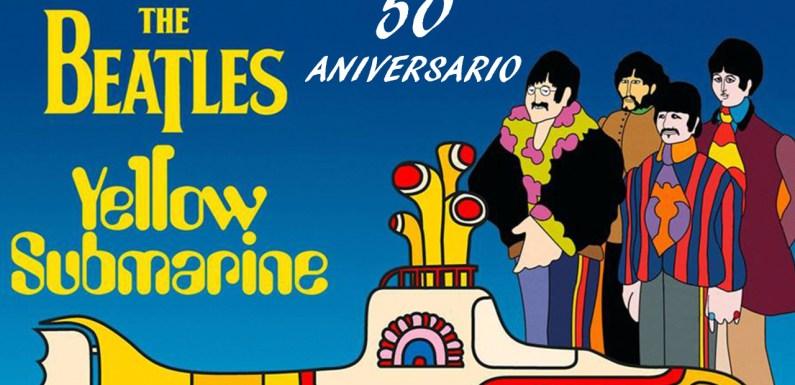 YELLOW SUBMARINE, THE BEATLES: 50 ANIVERSARIO
