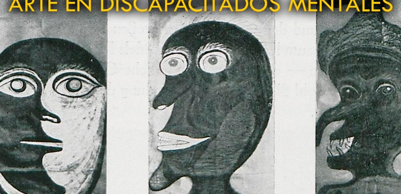 ARTE Y DISCAPACITADOS MENTALES