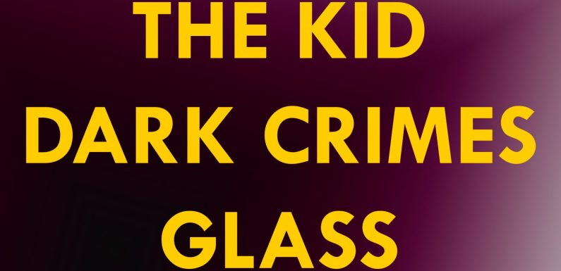 REVIEW: THE KID, DARK CRIMES Y GLASS