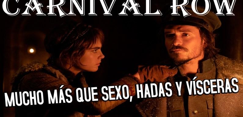 CARNIVAL ROW DE AMAZON: MÁS QUE SEXO, HADAS Y VÍSCERAS