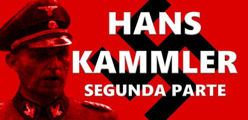HANS KAMMLER, INGENIERO DEL HORROR NAZI (2ª PARTE)