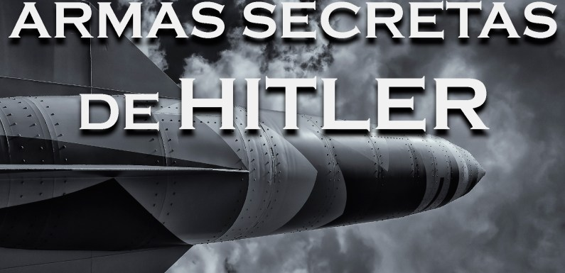 ARMAS SECRETAS DE HITLER SEGÚN LA USAF