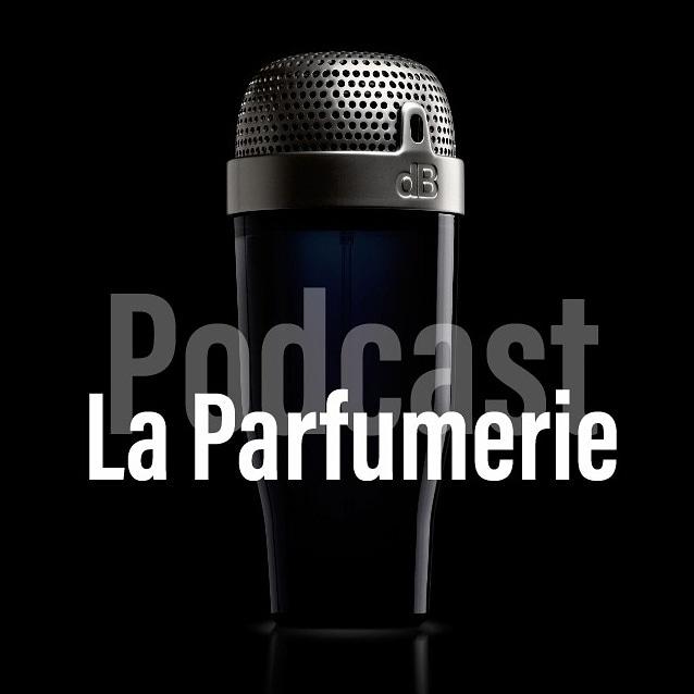 Parfum : La Parfumerie Podcast