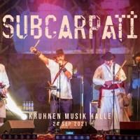Concert Subcarpați la Kruhnen Musik Halle