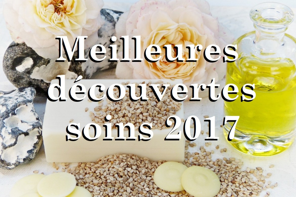 Best of beauty 2017 soins - La Petite Frenchie