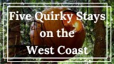 West coast quirky stays NAT La Petite watson