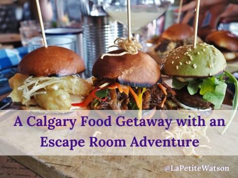 Calgary Food Getaway with an escape room adventure, Alberta, Canada on La Petite Watson