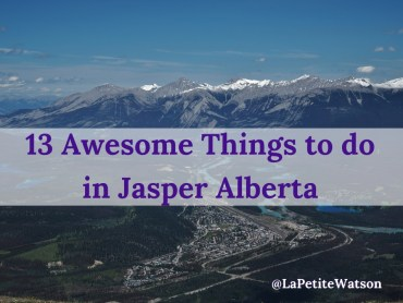 Awesome Things to do in Jasper Alberta on La Petite Watson