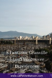 Granville Island Vancouver Experiences & things to do  La Petite Watson
