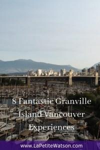 Granville Island Vancouver Experiences & things to do  La Petite Watson