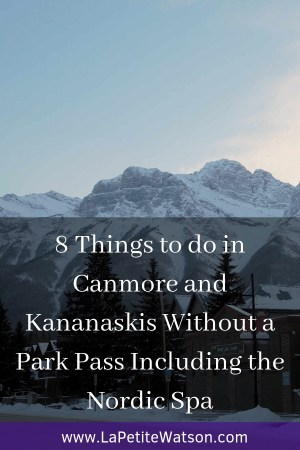 things to do in Canmore and Kananaskis, Nordic Spa, weekend getaway in the Rocky Mountains, Alberta Canada on La Petite Watson
