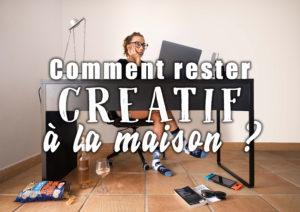 """Image illustrant l'article """"Comment rester créatif à la maison ?"""" - Apprendre la photo avec le blog La Photo clic par clic"""