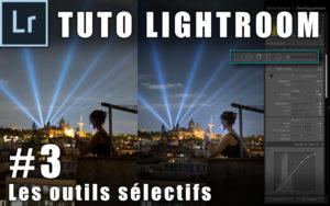 """Image illustrant l'article """"Tuto Lightroom #3 : Les outils sélectifs"""" - Apprendre la retouche photo avec le blog La Photo clic par clic"""