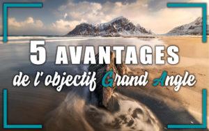 "Image illustrant l'article ""5 avantages de l'objectif grand angle"" - Apprendre la photo avec La photo clic par clic"
