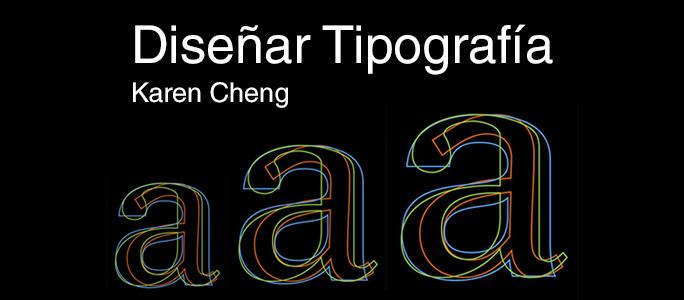 Diseñar tipografía de Karen Cheng