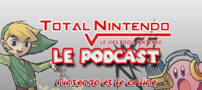 Podcast TN 10 – Nintendo et le Online