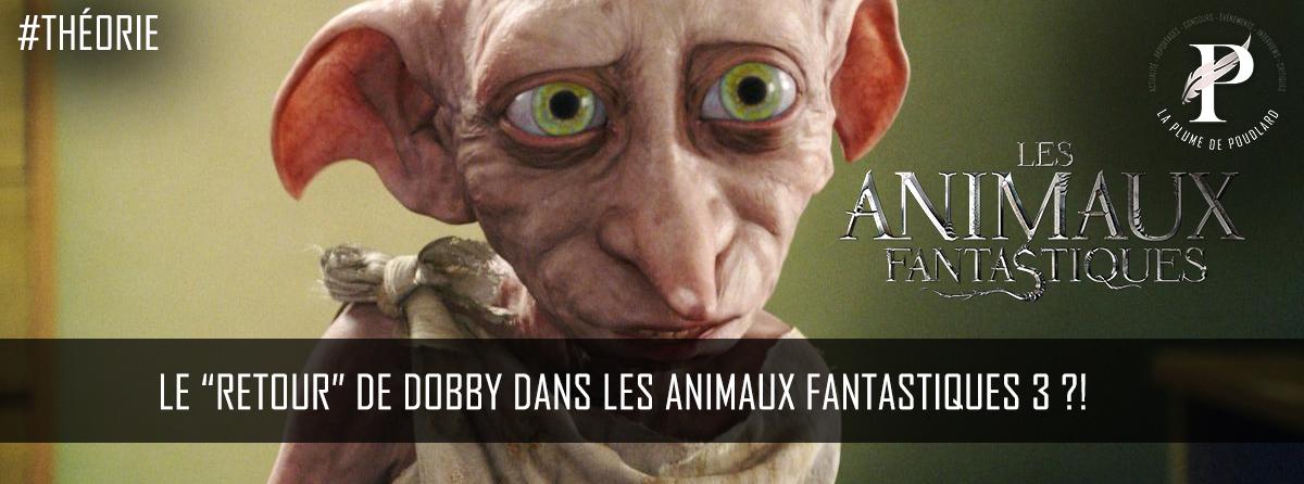 """Dobby de """"retour"""" dans la saga des Animaux Fantastiques ?!"""