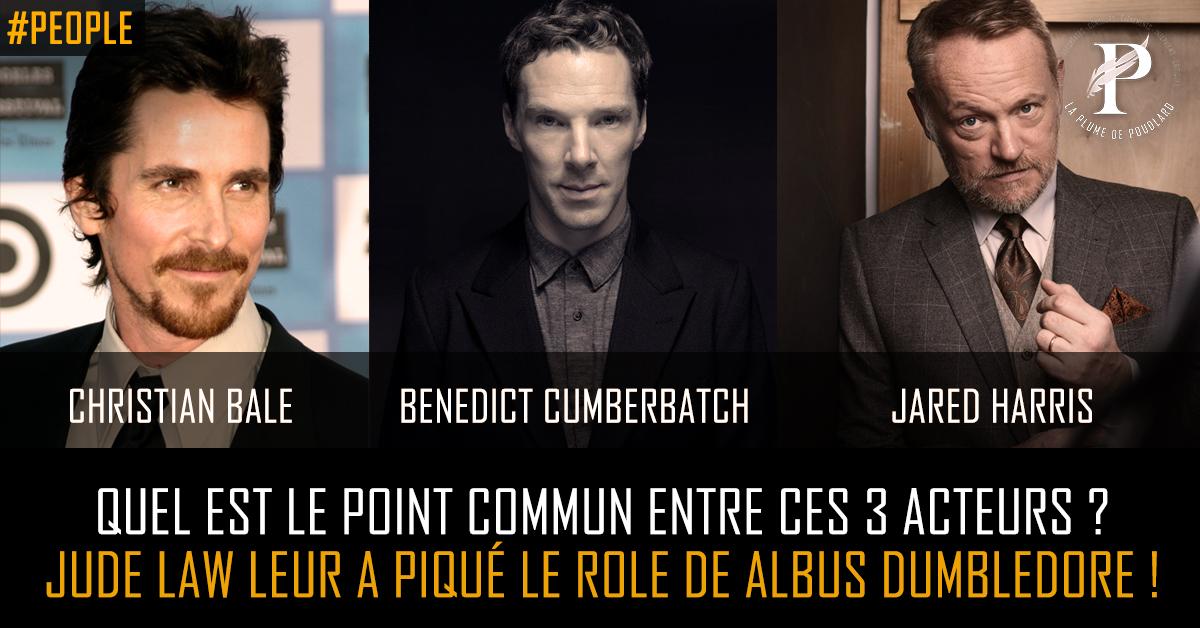 Quel est le point commun entre ces 3 acteurs ? Jude Law leur a piqué le rôle de Albus Dumbledore !