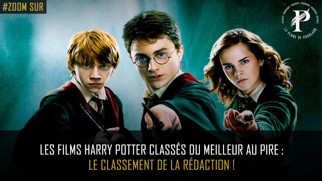 Les films Harry Potter classés du meilleur au pire : Le Classement de la rédaction !