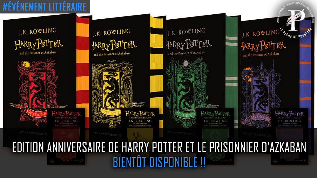 Edition anniversaire de Harry Potter et le prisonnier d'Azkaban bientôt disponible !!
