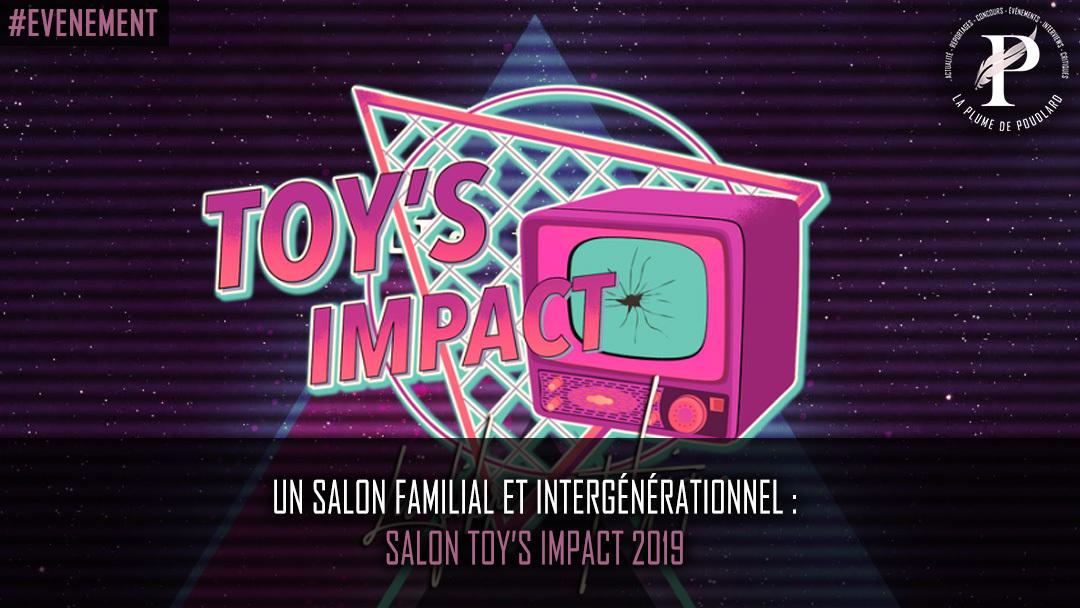 Un salon familial et intergénérationnel : Salon Toy's Impact 2019