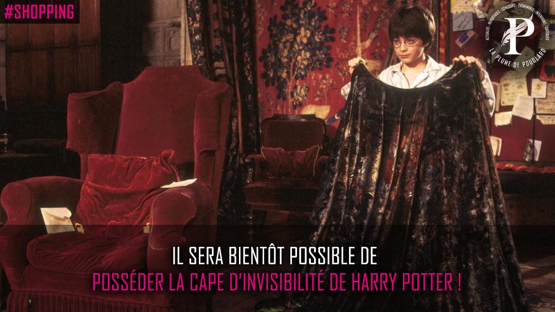Il sera bientôt possible de posséder la cape d'invisibilité de Harry Potter !