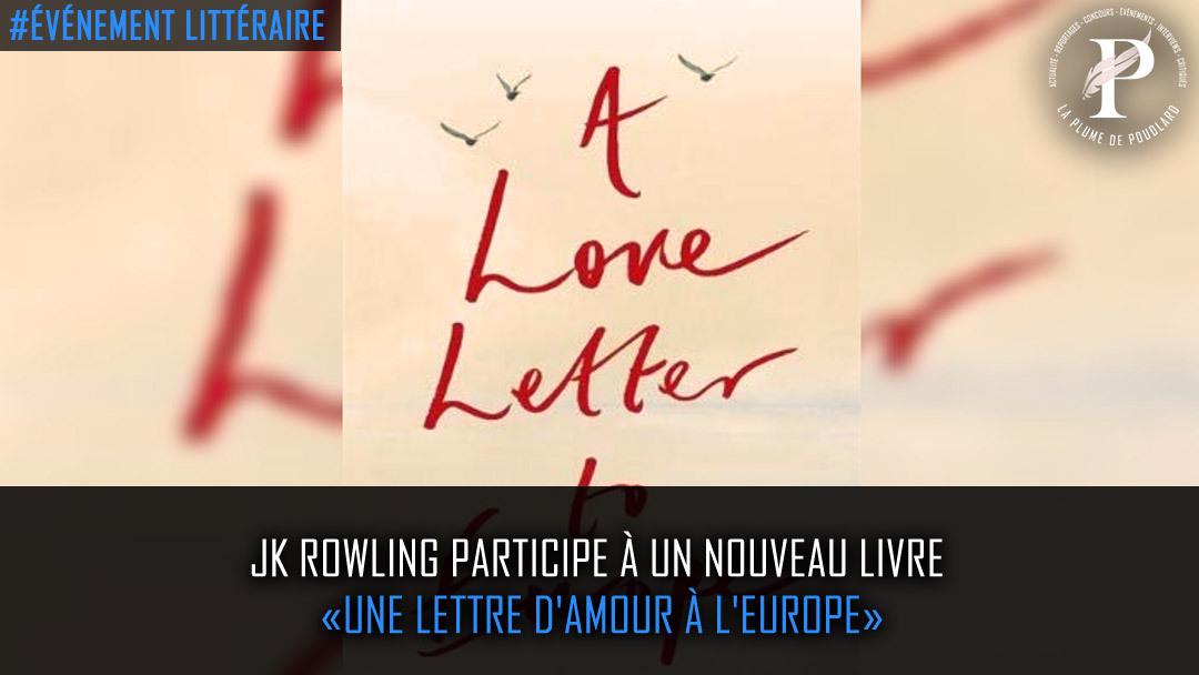 """J.K Rowling participe à l'écriture de """"Une lettre d'amour à l'Europe"""""""