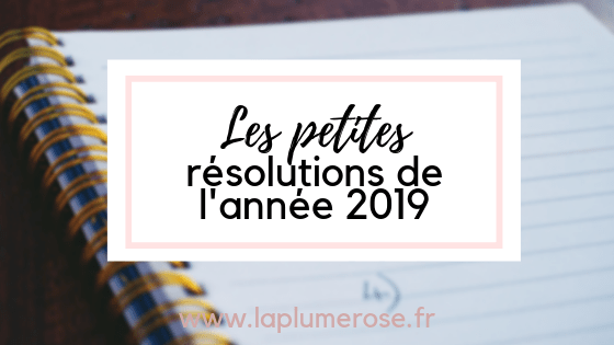 Les petites résolutions de 2019