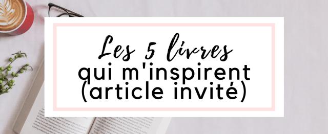 Les 5 livres qui m'inspirent