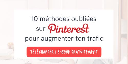 10 méthodes oubliées sur Pinterest pour augmenter ton trafic