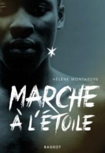 Mon avis sur Marche à l'étoile d'Hélène Montardre