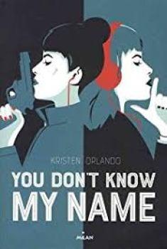Mon avis sur : You don't know my name de Kristen Orlando