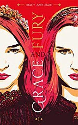 Grace and fury de Tracy Banghart