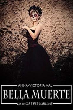 Mon avis sur Bella Muerte d'Anne Victoria Val