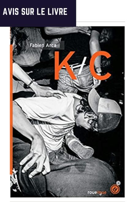 Je vous donne mon avis sur le livre K_C de Fabien Arca