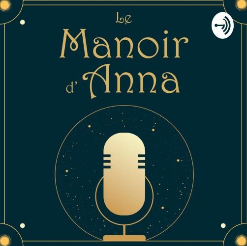 podcasts que j'aime écouter le manoir d'anna