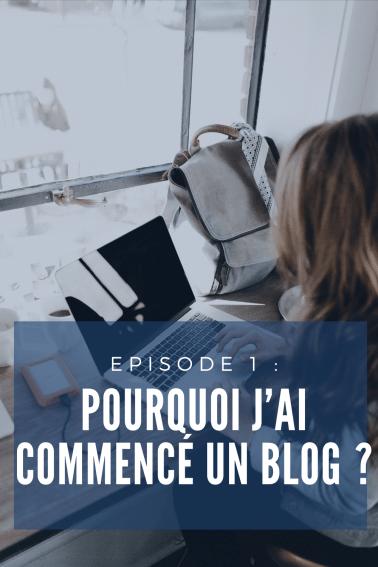 Épisode 1 : Pourquoi j'ai commencé un blog?