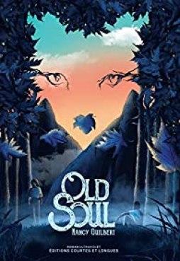 je vous donne mon avis sur le roman Old soul de Nancy Guilbert