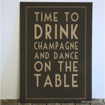 affiche-noire-time-to-drink-champagne-and-dance-on-the-table
