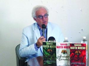 Francisco Martin Moreno, sus novelas, con una mezcla de historia con un toque de drama y comicidad.