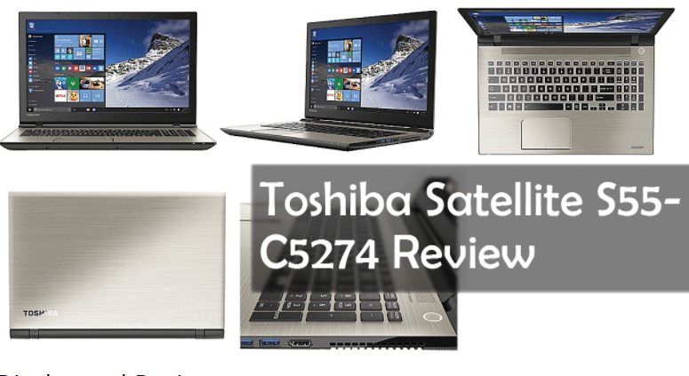 Toshiba Satellite s55-c5274 Review & Specification