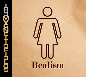 """The Magnetic Fields' """"Realism"""" (2010)"""